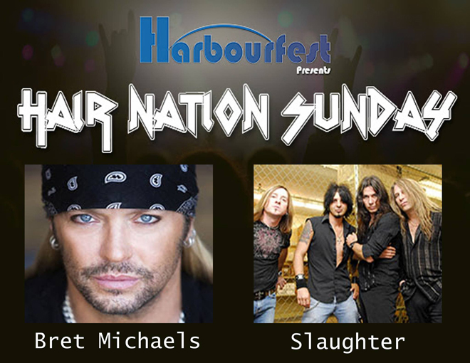 Harbourfest's Sunday night entertainment is Slaughter and Bret Micheals
